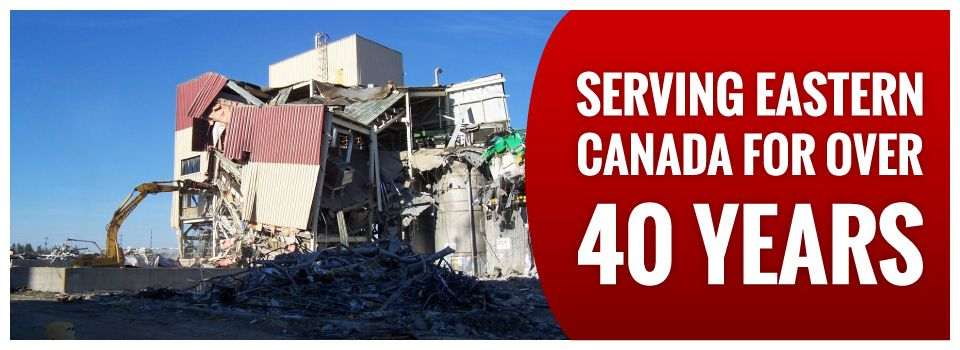 Serving Eastern Canada for Over 40 Years | Building demolition