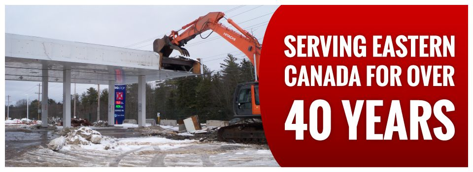 Serving Eastern Canada for Over 40 Years | Gas station demolition